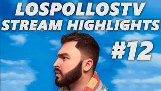 LosPollosTV Stream Highlights #12
