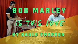 Baixar - Bob Marley Is This Love Drum Cover By Saulo Emerson Grátis