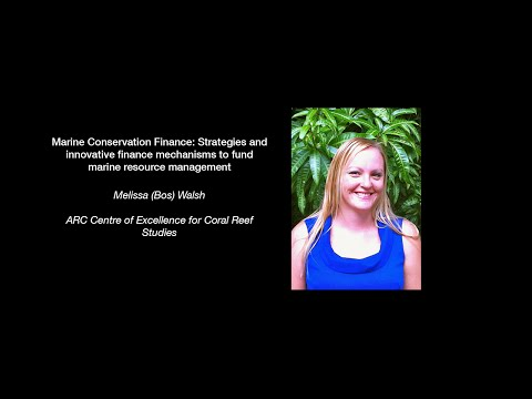 Melissa Walsh - Marine Conservation Finance: Strategies and