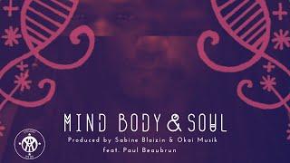 Sabine Biaizin & Okai Musik - Mind Body & Soul (feat. Paul Beaubrun)