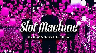 Slot Machine - Magic [Official Music Video]