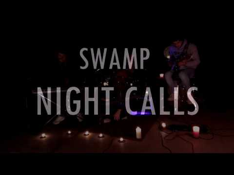 SWAMP - Night Calls [Official Video]