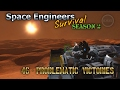 Space Engineers Survival Series - Episode 46 - Problematic Victories  [HD]