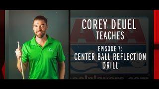 Corey Deuel - Ep 7 - Center Ball Reflection Drill