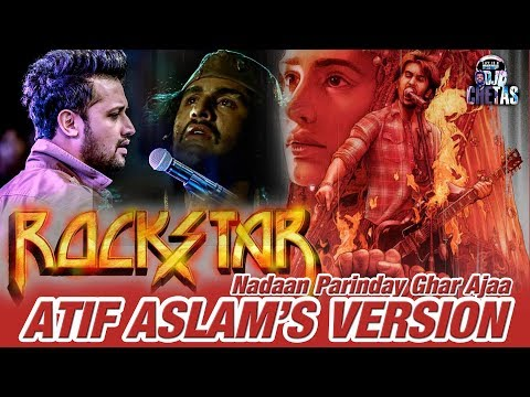 Nadaan Parinday Ghar Ajaa - Atif Aslam's Version Ft. DJ CHETAS - Full Audio