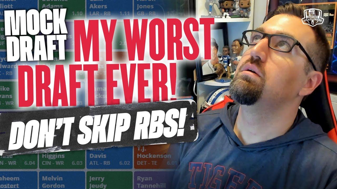 Fantasy Football Mock Draft -  My Worst Draft Ever: Don't Skip RB! - 2021 Fantasy Football Advice
