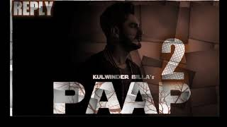 PAAP 2(official song)! REPLY TO KULWINDER BILLA | LATEST PUNJABI SONGS 2019 |