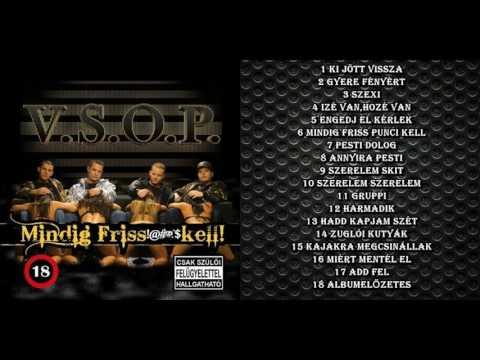 V.S.O.P - Mindig Friss Kell (HD) Teljes Album 2008
