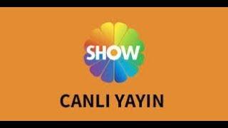 SHOW TV CANLI YAYIN İZLE HD