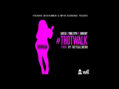 Thot Walk (Official Song) #ThotWalk ft John Boy, Kayleb & Yung Cyph