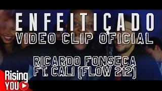 Enfeitiçado - Ricardo Fonseca ft. Cali Flow 212 (Video Clip Oficial)