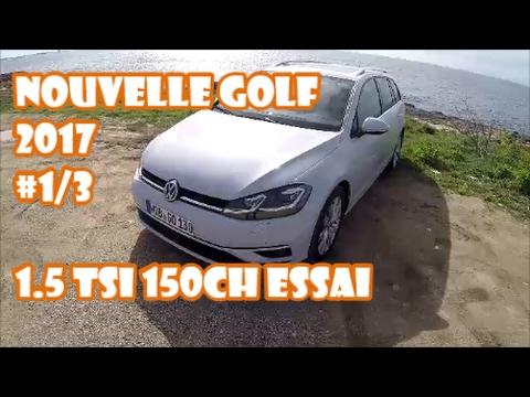 ESSAI NOUVELLE VW GOLF 2017 1.5 TSI 150CH #1/3