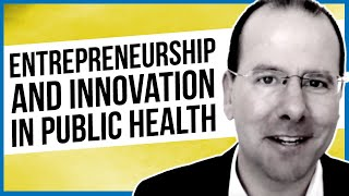 Entrepreneurship and Innovation in Public Health