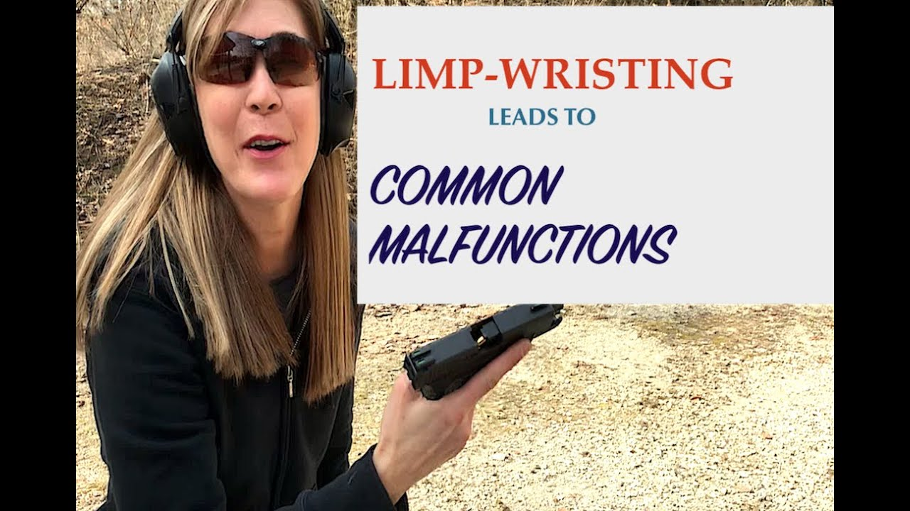 Limp Wristing and Common Malfunctions - ARMED and Feminine