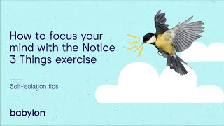 Coronavirus mental health tips | Focusing your mind with the 'notice three things' exercise