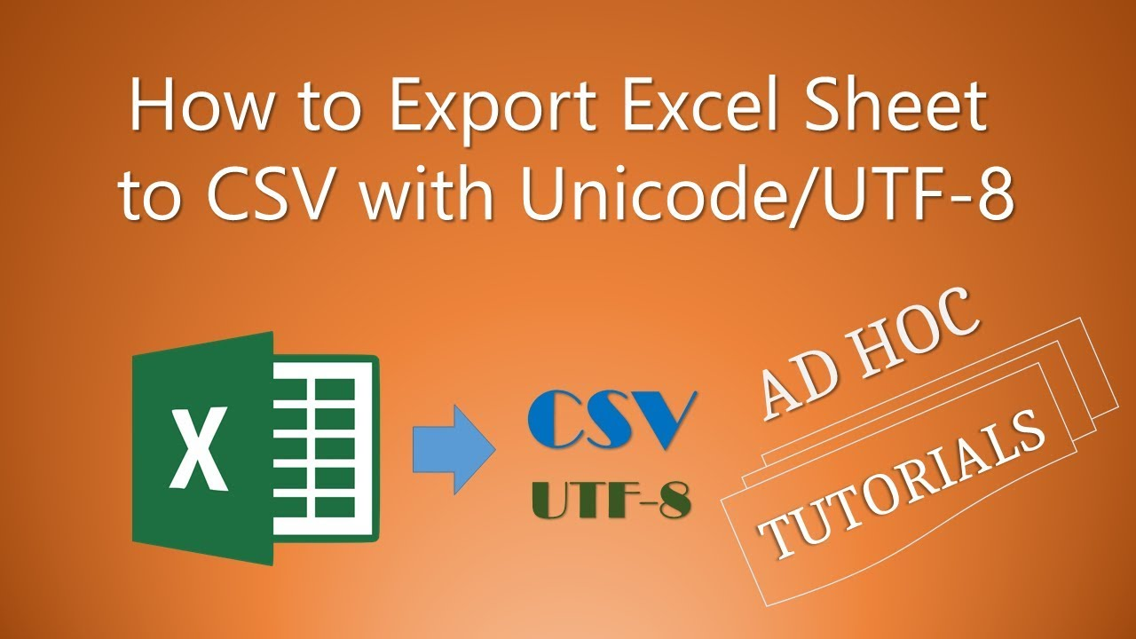 How to Export Excel Sheet to CSV with Unicode/UTF-8 - Ad Hoc