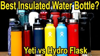 Best Insulated Water Bottle? Yeti vs Hydro Flask vs 12 Other Brands!  Let's find out!