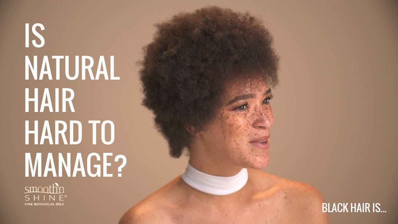 Is natural hair hard to manage?  | Black Hair Is...