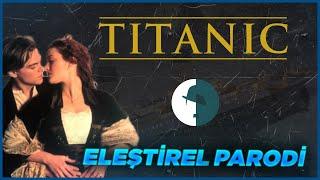 TITANIC - ELEŞTİREL PARODİ