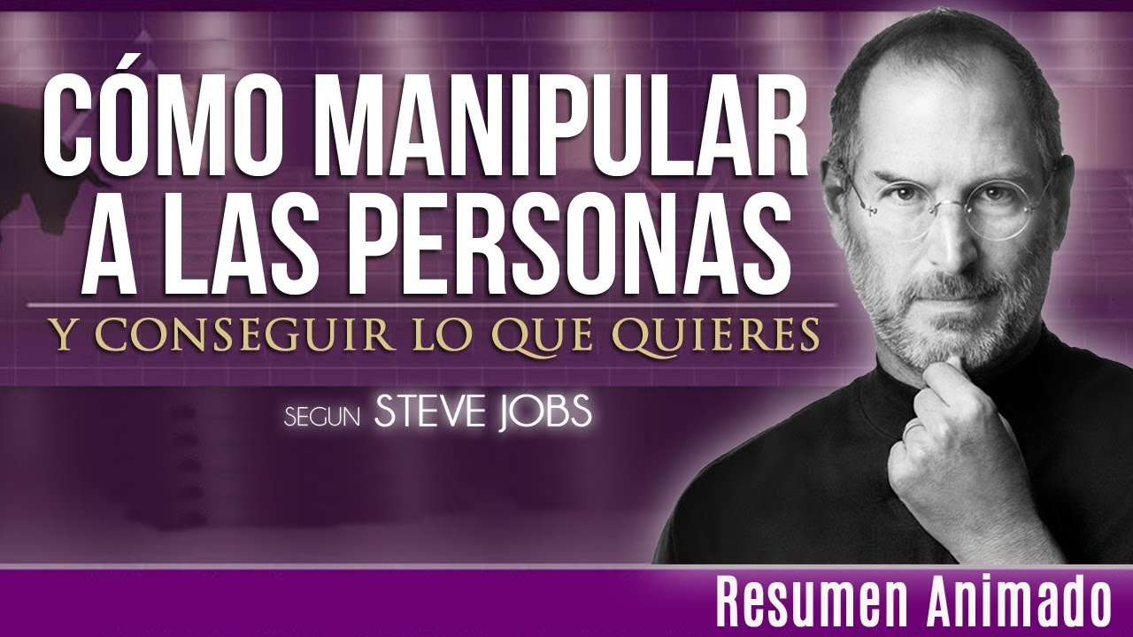 11 Metodos Infalibles Para Manipular A Las Personas Segun Steve