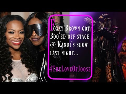 Foxxy Brown got boo'ed off stage at Kandi's show last night!