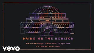 Bring Me The Horizon - Sleepwalking (Live at the Royal Albert Hall) [Official Audio]
