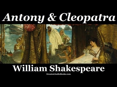WILLIAM SHAKESPEARE: ANTONY & CLEOPATRA - FULL AudioBook | Greatest Audio Books