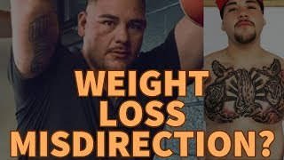 ANDY RUIZ JNR WEIGHT-LOSS MISDIRECTION???