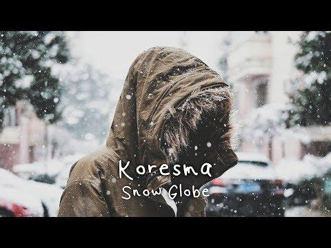 Koresma - Snow Globe (Ft. Axel Mansoor)