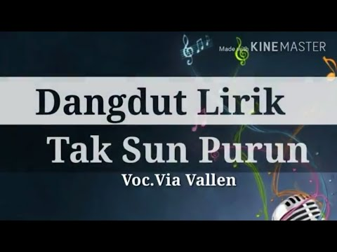 Tak Sun Purun - Lirik [Via Vallen]
