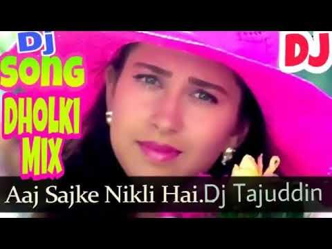 Aaj Sajke Nikli Hai Meri Laila Hindi Dj Song Dj Tajuddin