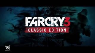 Трейлер анонса Far Cry 3 Classic Edition для PS4 и Xbox One!