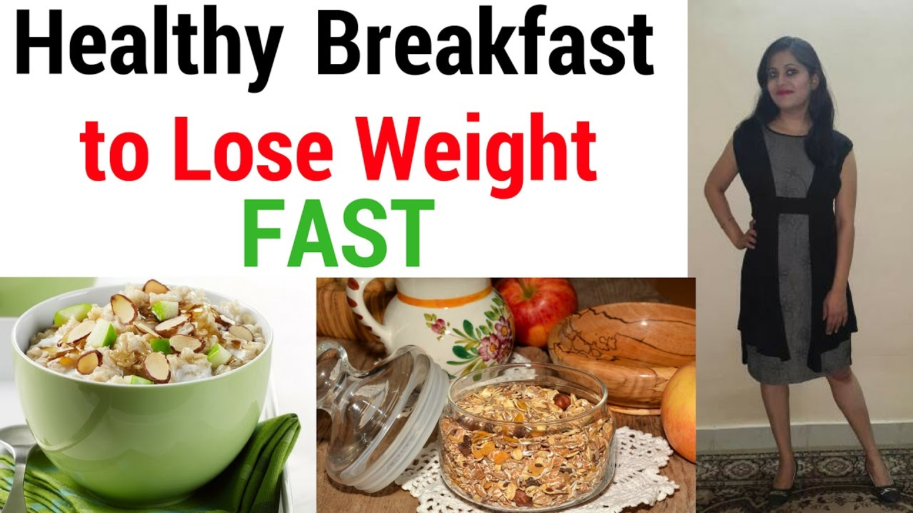 Healthy Breakfast For Weight Loss Indian