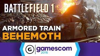 Battlefield 1 - Armored Train Behemoth from Gamescom 2016