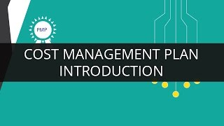 Introduction to Cost Management Plan | PMP | Edureka