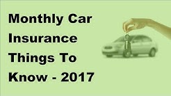 Monthly Car Insurance Things To Know -  2017 Monthly Car Insurance