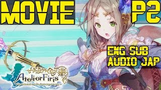 Atelier Firis: The Alchemist And The Mysterious Journey - Movie All Cutscenes Part 2