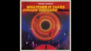 Imagine Dragons-Whatever It Takes(Jorgen Odegard Remix)