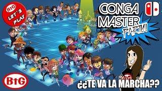 ¡¡EL JUEGO MAS SURREALISTA DE SWITCH!! ¡¡CONGA MASTER PARTY!!   Nintendo Switch - Let´s Play - BtG