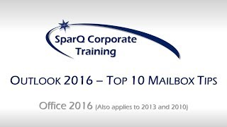 Outlook 2016 Top 10 Mailbox Tips