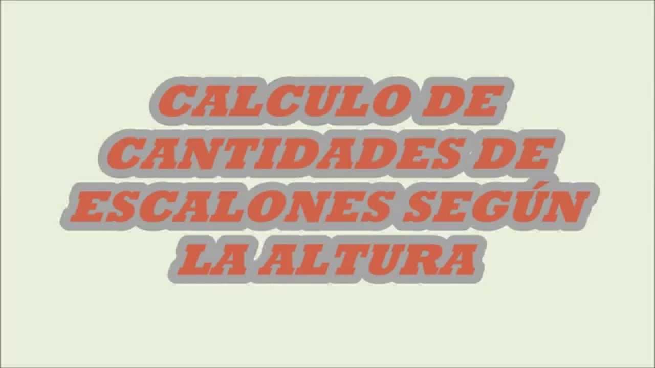 CALCULO DE CANTIDADES DE ESCALONES SEGÚN LA ALTURA - YouTube