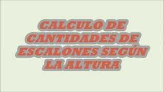 CALCULO DE CANTIDADES DE ESCALONES SEGÚN LA ALTURA