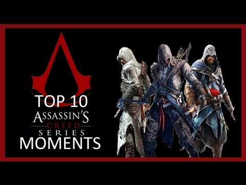 Top 10 Assassin's Creed Series Moments