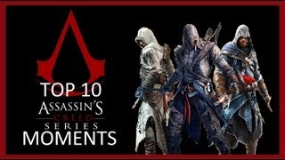 Repeat youtube video Top 10 Assassin's Creed Series Moments