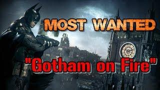 """""""Batman: Arkham Knight"""" Walkthrough (Hard), Most Wanted: Gotham on Fire"""