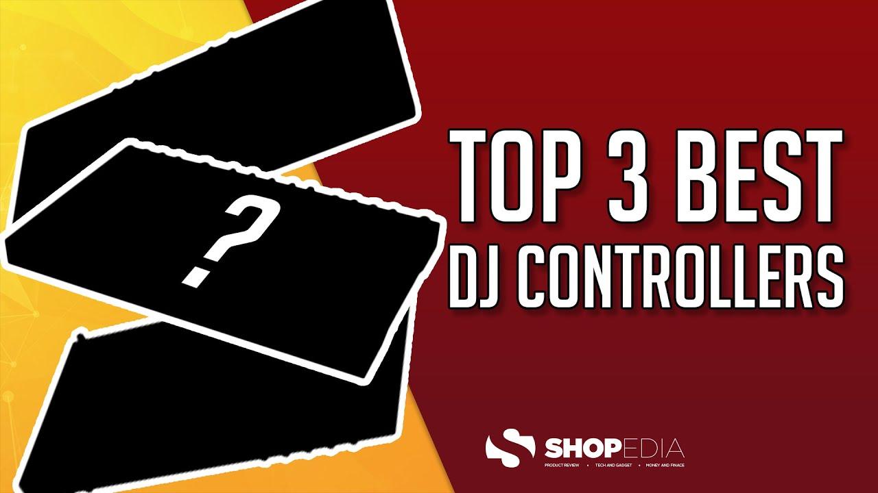 ? TOP 3 BEST DJ CONTROLLERS 2021 ( COMPARISON & REVIEWS )
