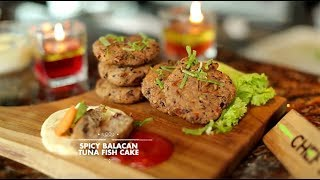 Spicy Balacan Tuna Fish Cake - Chef Vania - Chef's Table