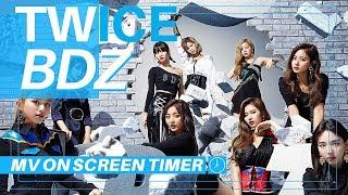 TWICE (트와이스) - BDZ MV On Screen Timer