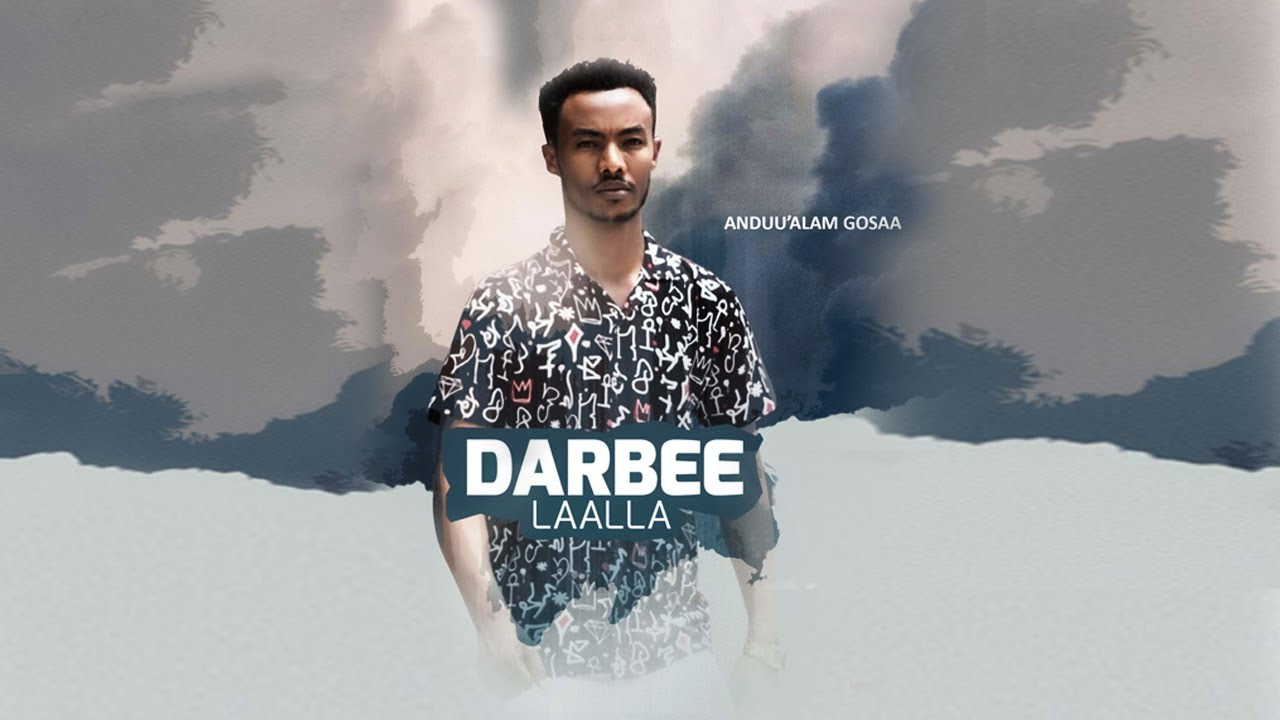 Download Andualem Gosa - Darbee Laalla - New Ethiopian Oromo Music Video 2021 (Official Video)