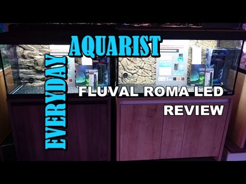 Fluval Roma LED Aquarium Review (90,125,200,240)
